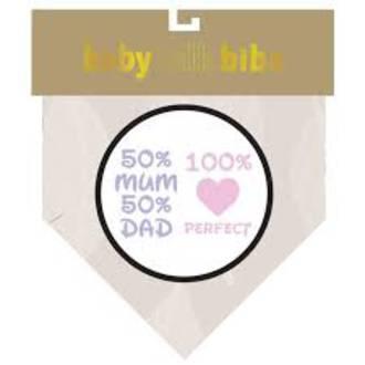 Baby Talk Bib - 50% Mum-50% Dad - 100% Perfect