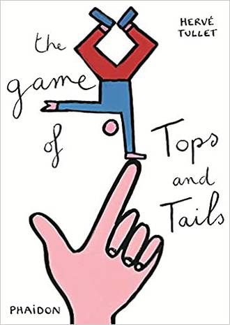 The Game Of Tops And Tails by Herve Tullet