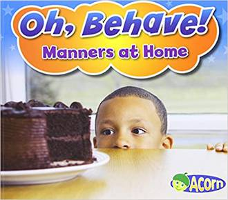Oh, Behave - Manners at home by Sian Smith