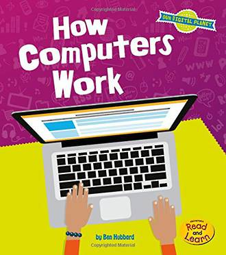 Our digital planet - How computers work