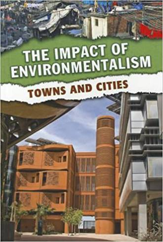 The impact of environmentalism - Towns And Cities by Richard Spilsbury
