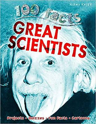 Miles Kelly - 100 facts great scientists