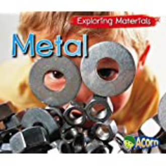 Exploring Materials - Metal by Abby Colich