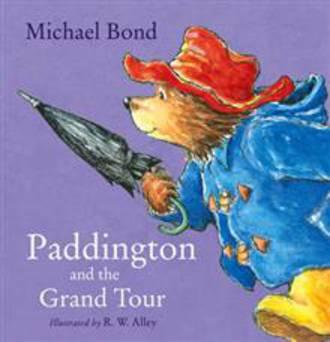 Paddington and the grand tour by Michael Bond