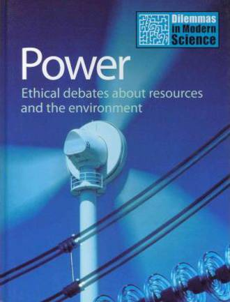Power - Ethical debates about resources and the environment by Kate Ravilious