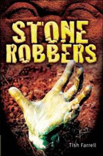 Stone Robbers By Tish Farrell