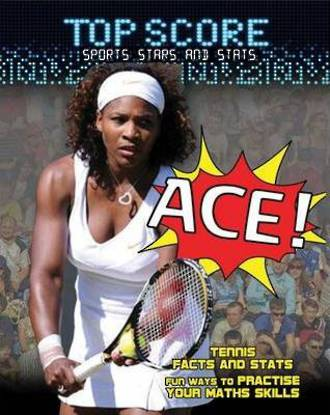 Top Score Sports Stars and Stats - Ace by Mark Woods & Ruth Owen