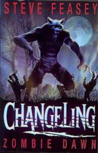 Changeling - Zombie Dawn by Steve Feasey