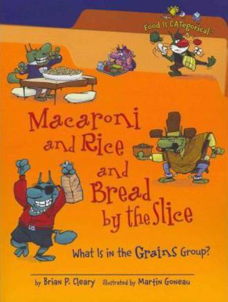 Macaroni and rice and bread by the slice by Brian P. Cleary