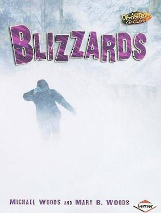 Disasters up close. Blizzards by Michael Woods