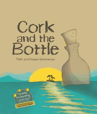 Cork and the bottle by Mark And Rowan Sommerset