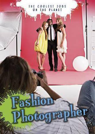 The coolest jobs on the planet - Fashion photographer