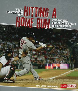 The science of hitting a home run by Jim Whiting