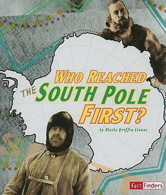 Who reached the South Pole first? by Shelia Griffin Llanas
