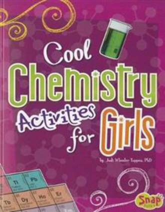 Cool chemistry activities for girls by Jodi Wheel-Toppen. PhD
