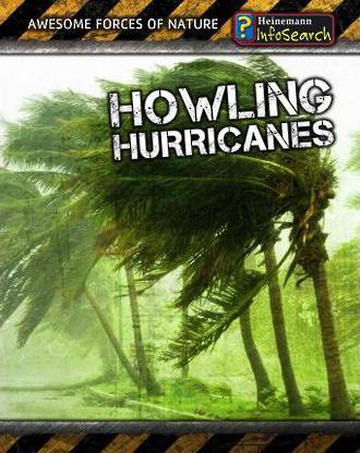 Awesome forces of nature - Howling Hurricanes by Louise & Richard Spilsbury