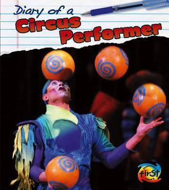 Diary of a circus performer by Angela Royston