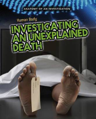 Anatomy of an investigation - Investgiating an unexplained death by Andrew Solway