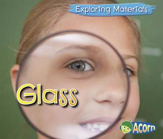 Exploring Materials - Glass by Abby Colich