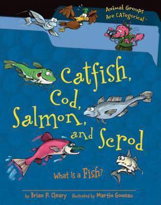 Catfish, Cod, Salmon and Scrod by Brian P. Cleary