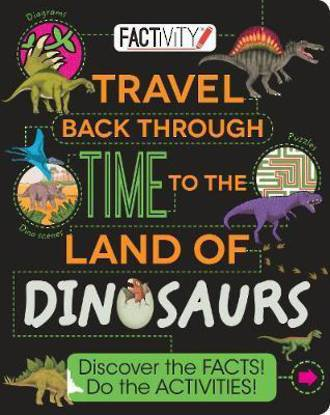 Factivity Travel Back Through Time to the Land of the Dinosaurs