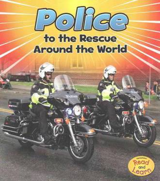 Read & Learn - Police to the rescue around the world By Linda Staniford