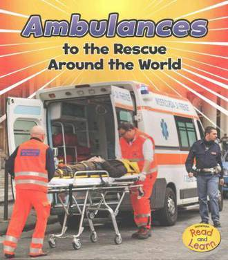 Read & Learn - Ambulances to the rescue around the world by Linda Staniford