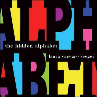 The Hidden Alphabet by Laura Vaccaro Seeger