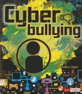 Cyber bullying by Heather E. Schwartz