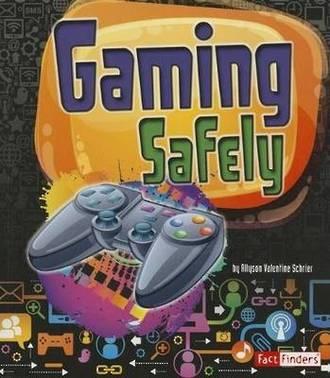 Gaming safely by Allyson Valentine Schrier