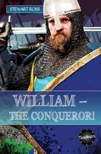 William The Conqueror by Stewart Ross