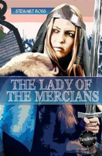 The lady of mercians by Stewart Ross