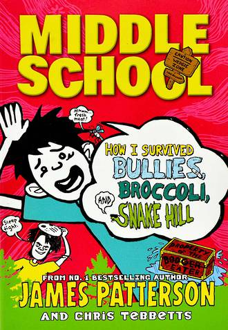 Middle School How I survived Bullies, Broccoli, and Snake Hill