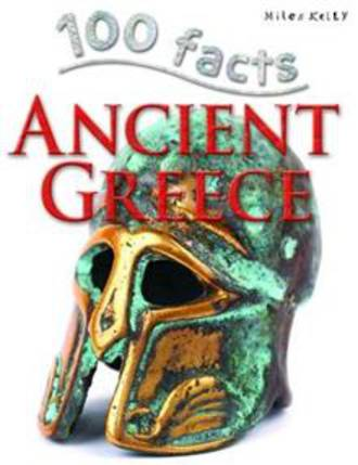 Miles Kelly -100 Facts Ancient Greece