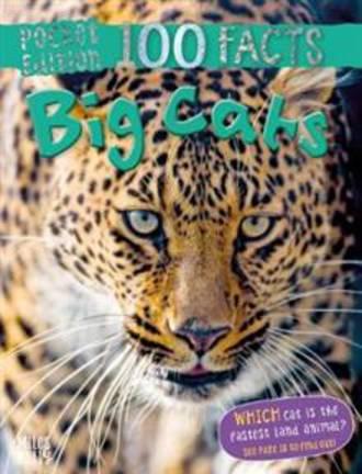 100 Facts Pocket Edition - Big Cats