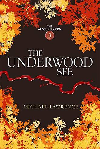 The Aldous Lexicon - The Underwood See by Michael Lawrence