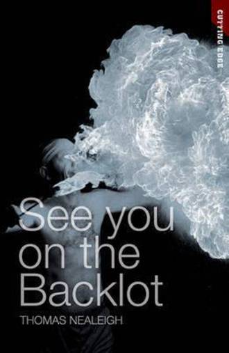 See You On The Backlot by Thomas Nealeigh