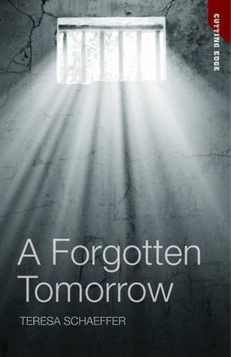A Forgotten Tomorrow by Teresa Schaeffer