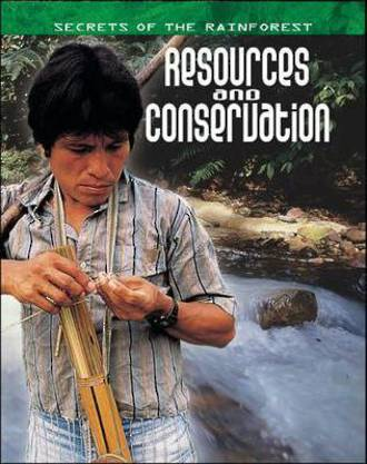 Secrets of the rainforest - Resources and conservation by Michael Chinery