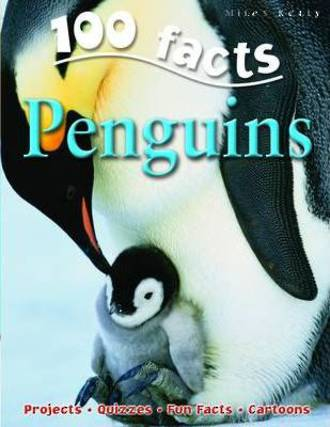 Miles kelly - 100 facts penguins