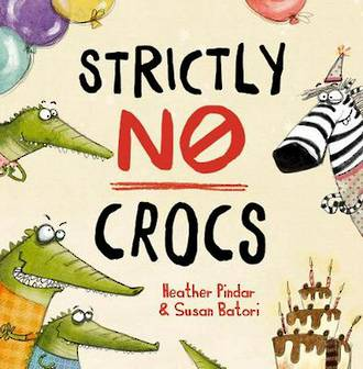 Strictly no crocs by Heather Pindar & Susan Batori