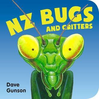 NZ Bugs And Critters by Dave Gunson