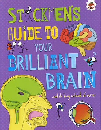 Stickmen's guide to your brilliant brain by Catherine Chambers
