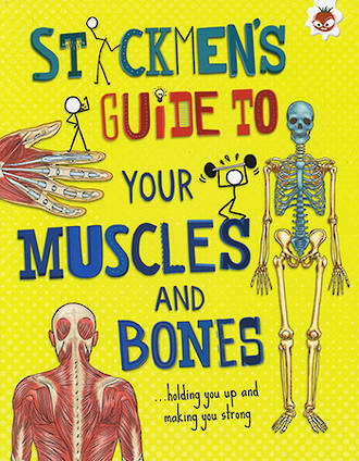 Stickmen's guide to your muscles and bones by Catherine Chambers