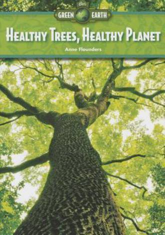 Healthy trees, healthy planet by Anne Flounders