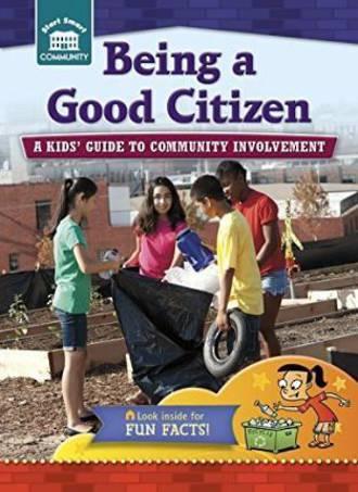 Being a good citizen - A kids guide to community involvement by Rachelle Kreisman