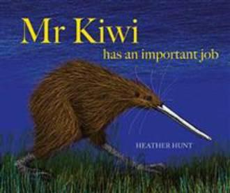Mr Kiwi has an important job by Heather Hunt