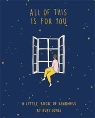 All Of This Is For You A little book of kindness