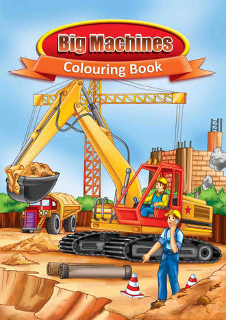 Big Machines Colouring Book