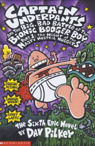 Captain Underpants The Big, Bad Battle of the Bionic Booger Boy Part One:The Night of the Nasty Nostril Nuggets